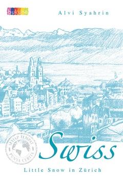 [Indonesia Romance Reading Challenge] #45 Swiss: Little Snow In Zurich by Alvi Syahrin